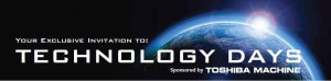 Injection Molding Technology Days | Feb 8th - Feb 9th 2012 | Toshiba Machine - Ontario, California